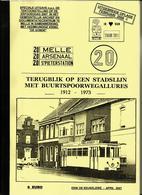 Terugblik Op Een Stadslijn Met BUURTSPOORWEGallures 1912-1973 (20 : MELLE - Arsenaal - St-Pieterstation) ... - Chemins De Fer