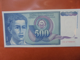 YOUGOSLAVIE 500 DINARA 1990 PEU CIRCULER/NEUF - Yugoslavia