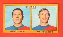 Calcio PANINI Figurine TARANTO Campionati 1969 - 70 Calciatori CASINI ROMANZINI - Edizione Italiana