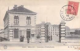 MILITARIA Casernes - 77 - MELUN : Caserne D'Infanterie - CPA - Seine Et Marne ( Caserne ) - Casernes
