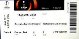 Football Tickets -  F.C.  ZORYA  Luhansk  V.  OSTERSUNDS  F.K., 2017 , EURO - CUP. - Tickets D'entrée