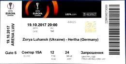 Football Tickets -  F.C.  ZORYA  Luhansk  V.  B.S.C.  HERTHA , 2017 , EURO - CUP. - Tickets D'entrée