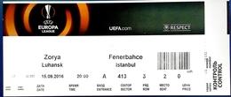 Football Tickets -  F.C.  ZORYA  Luhansk  V.  FENERBAHCE , 2016 , EURO - CUP. - Tickets D'entrée
