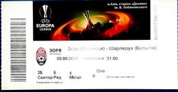 Football Tickets -  F.C.  ZORYA  Luhansk  V.  Royal CHARLEROI Sporting Club , 2015 , EURO - CUP. - Tickets D'entrée