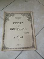 Pépita, Bab El Oued, Village Fleuri & Aubade Mignonne -(Musique Victor Staub )- Partition (Piano) 1927 - Instruments à Clavier