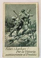 PRESTITO NAZIONALE  - FUORI I BARBARI  ILLUSTRATA FIRMATA VIAGGIATA  FP - Weltkrieg 1914-18