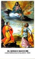 SS. SERGIO E BACCO MM. - SALUDECIO-RIMINI - PR - Mm.70 X 115 - SANTINO MODERNO - Religion & Esotericism