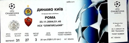 Football Tickets -  F.C. DYNAMO  Kiyv  V  A.S. ROMA ,  2004 ,  EURO - CUP. - Tickets D'entrée