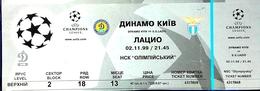 Football Tickets -  F.C. DYNAMO  Kiyv  V  S.S.  LAZIO ,  1999 ,  EURO - CUP. - Tickets D'entrée