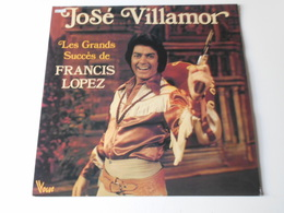 Disque 33 Tours Les Grands Succès De FRANCIS LOPEZ Par JOSE VILLAMOR - Dédicacé - Opéra & Opérette
