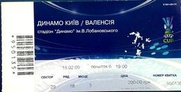 Football Tickets -  F.C. DYNAMO  Kiyv  V  VALENCIA C.F. ,  2009 ,  EURO - CUP. - Tickets D'entrée