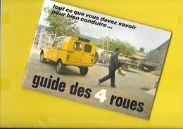 """Livre De """"La Poste"""" Guide Des 4 Roues Citroën 2 CV Camionnette 48 Pages + Couverture Format 15 X 21 Cm - Voitures"""