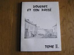 DOURBES ET SON PASSE Tome 2 Régionalisme Histoire Seigneurie Famille Louvrex Baillet Tannerie Ancien Régime Moulin - Belgique
