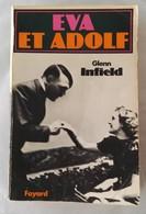 Eva Et Adolf  : Glenn Infield •Editeur : Fayard  Année : 1977 - Historia