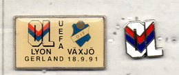 LOT 2 PIN'S OLYMPIQUE LYONNAIS: LOGO OL + MATCH COUPE UEFA1991 Contre VÄXJÔ - Football