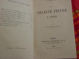 LA CHARITÉ PRIVÉE A PARIS - Maxime Du Camp , 4° éd. 1892 - Livres, BD, Revues