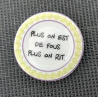 ASSIETTE PLUS DE FOUS PLUS ON RIT - FEVE BRILLANTE - Charms