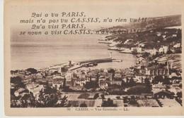 C. P. A.  - CASSIS - VUE GÉNÉRALE - L. L. - 90 - QUI A VU PARIS MAIS N'A PAS VU CASSIS N'A RIEN VUE - QU'A VIST PARIS SE - Cassis