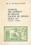 1967. MANUAL DEL EXPERTO EN SELLOS FALSOS DE ESPAÑA SIGLO XX (1905-1938). Luis Blas Alvarez. VII Volumen De La Bibliotec - Spain