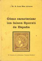1967. COMO CARACTERIZAR LOS FALSOS SPERATI DE ESPAÑA. Dr. Luis Blas Alvarez. Edición Valencia Filatélica. Valencia, 1967 - Spain