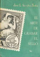 1969. EL ARTE DE GRABAR EL SELLO. José Luis Sánchez Toda. Edición Emeuve. Madrid, 1969. - Spain