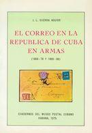1975. EL CORREO EN LA REPUBLICA DE CUBA EN ARMAS (1868-78 Y 1895-98). J.L. Guerra Aguiar. Cuadernos Del Museo Postal Cub - Spain