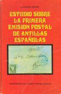 1976. ESTUDIO SOBRE LA PRIMERA EMISION POSTAL DE ANTILLAS ESPAÑOLAS. J.L. Guerra Aguiar. Edición Cuadernos Del Museo Pos - Spain