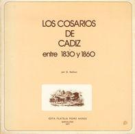 1977. LOS COSARIOS DE CADIZ ENTRE 1830 Y 1860. S. Nathan. Edita Filatelia Pedro Monge. Barcelona, 1977. - Spain