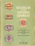 1980. MATASELLOS DE LAS CARTERIAS ESPAÑOLAS 1855-1922. José Sabariegos. Edición Casa Del Sello. Madrid, 1980. - Spain