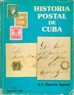 1983. HISTORIA POSTAL DE CUBA. J.L. Guerra Aguiar. Edita Casa Del Sello. Madrid, 1983. (con Dedicatoria). - Spain
