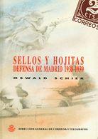 1991. SELLOS Y HOJITAS DE DEFENSA DE MADRID 1938-39. Oswald Schier. Edición Dirección General De Correos Y Telégrafos. M - Spain