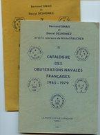 CATALOGUE DES OBLITERATIONS NAVALES FRANCAISES - Tomes 1 Et 2 - Sinais Et Delhomez - France