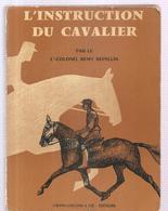 Equitation L'instruction D'un Cavalier Par Le Lt Colonel Remy Repellin Des Editions CREPIN-LEBLOND Et Cie Editeurs 1962 - Equitation