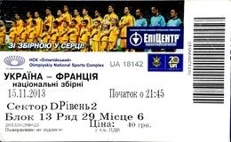 Football Tickets -  UKRAINE V. FRANCE , WORLD CHAMPIONSHIP , 2013. - Tickets D'entrée
