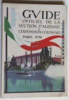 Guide Officiel Section Italienne Exposition Coloniale Paris 1931 De Rosa Benito Mussolini - Obj. 'Souvenir De'