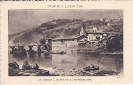 69----LYON Il Y A Cent Ans--ancien Lazaret De La Quarantaine---voir 2 Scans - Other
