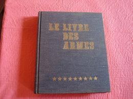 Le Livre Des Armes , D. Venner . 1982 - Livres