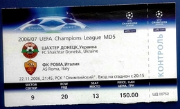 Football Tickets -  F.C.  SHAKHTAR  Donetsk V  A.S.  ROMA , 2006 , EURO - CUP. - Tickets D'entrée