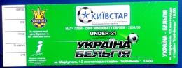 Football Tickets -  UKRAINE V. BELGIUM , U-21 , Mariupol , EUROPEAN CHAMPIONSHIP , 2005. - Tickets D'entrée