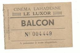 Très Ancien Ticket De Cinéma CINEMA LAHADERNE LE LUXOR Balcon - OLORON SAINTE MARIE 64 - Toegangskaarten