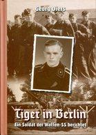 Tiger In Berlin - Ein Soldat Der Waffen-SS Berichtet. Georg Diers - Allemand