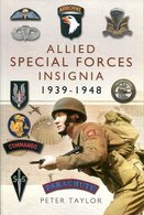 Allied Special Forces Insignia 1939-1948. Peter Taylor - Livres