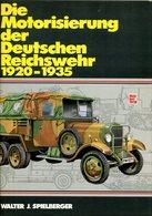 Die Motorisierung Der Deutschen Reichswehr 1920-1935. Walter J. Spielberger - Allemand