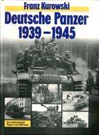 Deutsche Panzer 1939-1945. Franz Kurowski - Allemand