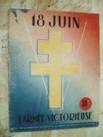 18 JUIN-L ARMEE VICTORIEUSE-SUPPLEMENT DE L ARMEE AUX COMBATS-1945 - Livres, BD, Revues