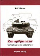 Kampfpanzer - Technologie Heute Und Morgen. Rolf Hilmes - Deutsch