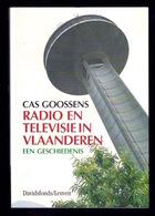 RADIO EN TELEVISIE VLAANDEREN - EEN GESCHIEDENIS 214pp ©1998 CAS GOOSSENS TV BRT VRT NIR-INR BRTN Omroep Heemkunde Z174 - History