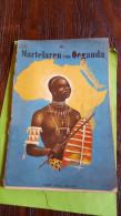 De Martelaren Van Oeganda (1960), Abbé Paul Bouin - Bernard Bary - Books, Magazines, Comics