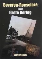Boek: Beveren -Roeselare In De Grote Oorlog - Historia