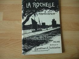 Syndicat Initiative La Rochelle 1912.1913 Livret   Touristique Nombreuses Publicite Hotel  Commerce Local 2 Cartes - Dépliants Turistici